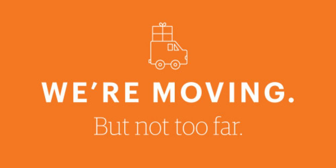 We're Moving, But Not too Far!